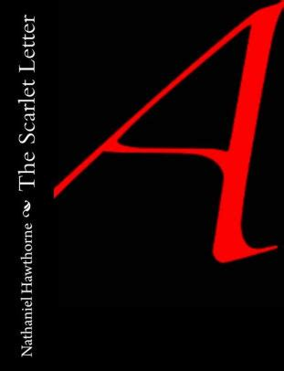The Scarlet Letter by Nathaniel Hawthorne Free Essays